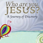 Who Are You Jesus? A Journey of Discovery